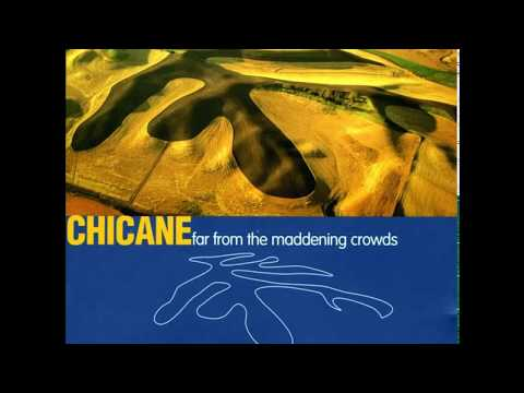 Chicane   Far From The Maddening Crowds Full Album
