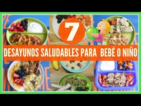7 desayunos saludables para tu bebé o TODDLERS|Breakfast ideas for toddlers &baby|RECETA PARA BEBES|