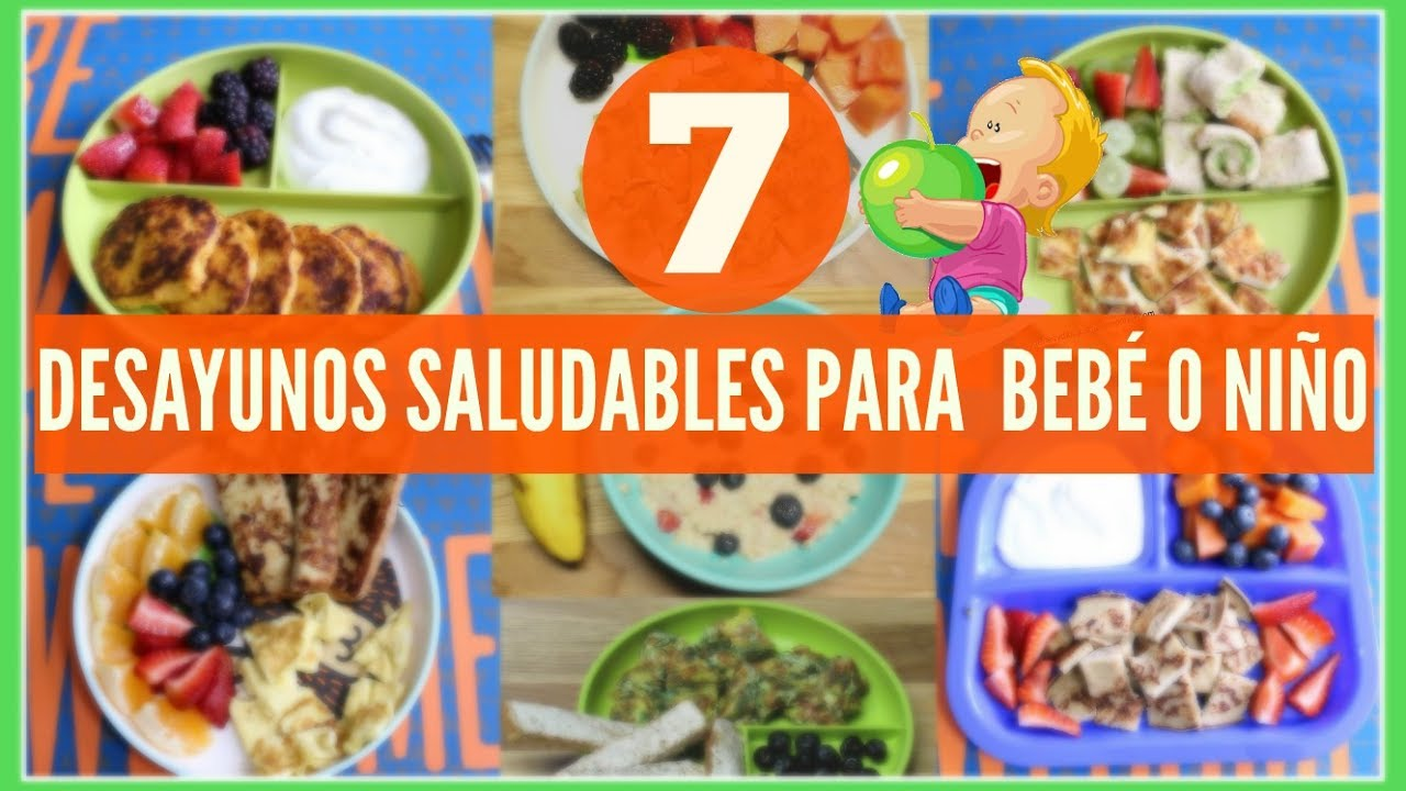 7 Desayunos Saludables Para Tu Bebé O Toddlers Breakfast Ideas For Toddlers Baby Receta Para Bebes Youtube