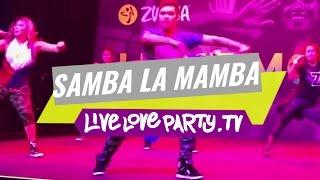 samba la mamba   zumba fitness   live love party