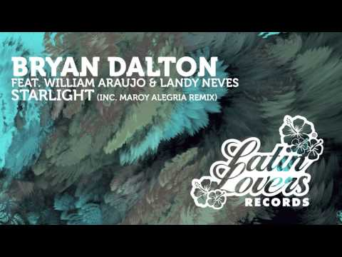 Bryan Dalton Feat. William Araujo & Landy Neves - Starlight (Original Mix)