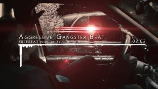 AGGRESSIVE GANGSTER RAP/HIP HOP FREEBEAT - KLICKBOOMBEATZ