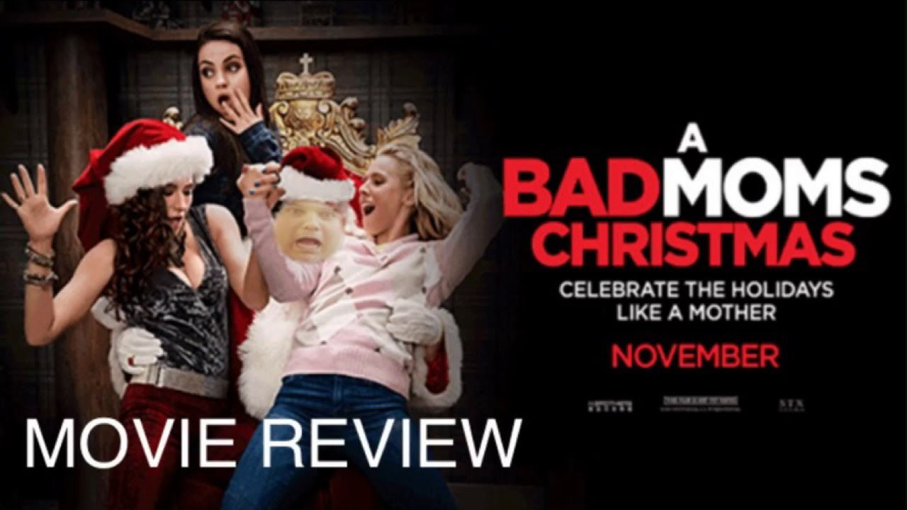A Bad Moms Christmas Movie Poster.A Bad Moms Christmas Movie Review