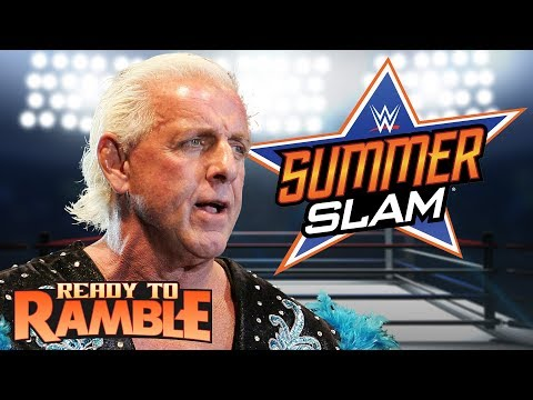 SummerSlam 2017 Predictions and Ric Flair's Health – Ready to Ramble