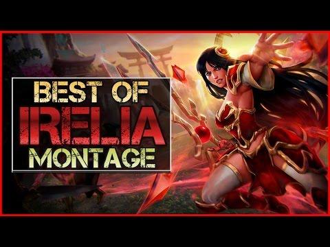 Irelia Montage - Best Irelia Plays | League of Legends