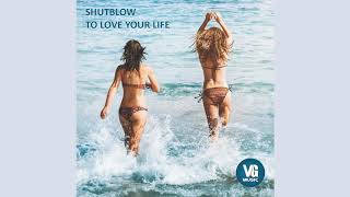 5056179188389 To Love Your Life By Shutblow VG Music Label