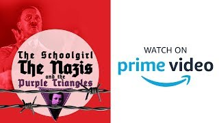 The Schoolgirl The Nazis and The Purple Triangles Official Trailer | Prime Video