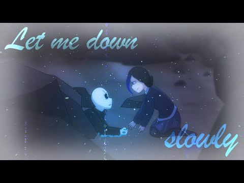 Glitchtale - Let me down slowly I Gaster and Jessica