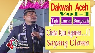 Video Dakwah Aceh I Tgk. Imran Bungkah - Cinta Keu Agama . . !!?. Sayang Ulama I Vol. 1 download MP3, 3GP, MP4, WEBM, AVI, FLV September 2018