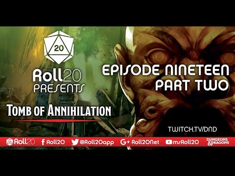 Tomb of Annihilation - Ep. 19.2 | 5th Edition D&D | Roll20 Games Master Series