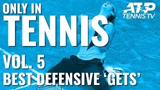 Most OUTRAGEOUS Defensive 'Gets': Only in Tennis Vol.5