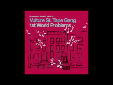 Vulture St  Tape Gang - 1st World Problems