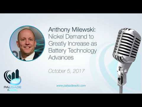 Anthony Milewski: Nickel Demand to Greatly Increase as Battery Technology Advances