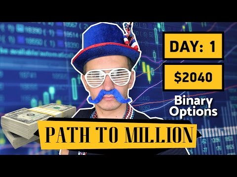 Binary options trading - Path to $1,000,000 Day 1