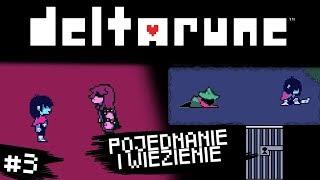 POJEDNANIE I WIĘZIENIE! - DELTARUNE #3
