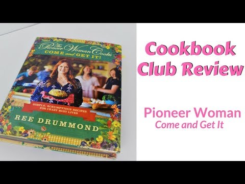 Cookbook Review:  Pioneer Woman Come and Get It