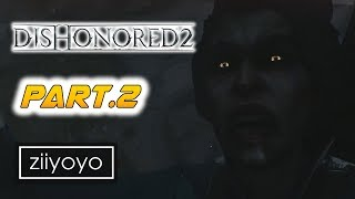 Dishonored 2 : Edge of the world Gameplay Walkthrough Part 2  - No Commentary