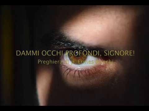 DAMMI OCCHI PROFONDI, SIGNORE! (di Ermes Ronchi)