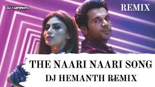 The Naari Naari Song -REMIX | Made In China | DJ HEMANTH REMIX | Rajkummar& Mouni Roy | LYRICAL 2019