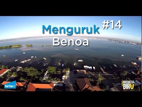 Ekspedisi Indonesia Biru: Menguruk Benoa