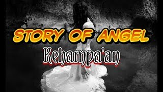 Story Of Angel - Kehampa'an