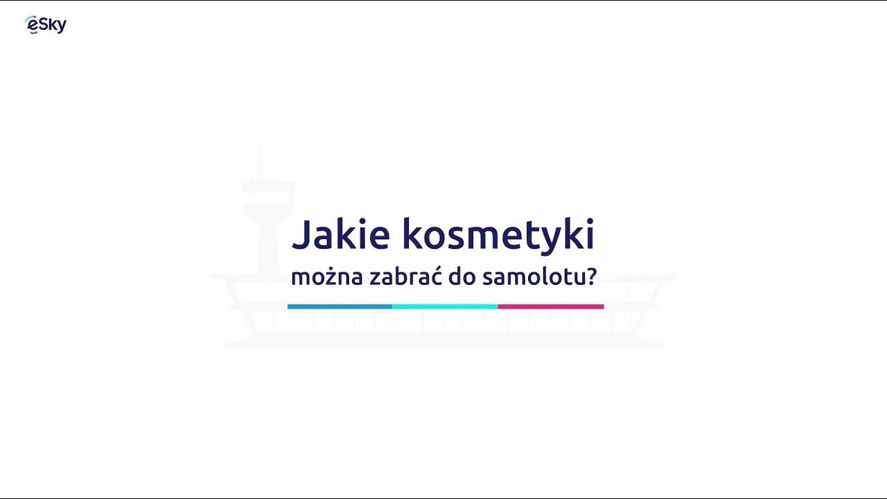 Jakie kosmetyki można zabrać do samolotu? Porady dla podróżnych FAQ eSky.pl
