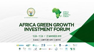 AFRICA GREEN GROWTH INVESTMENT FORUM 27 NOVEMBER 2018