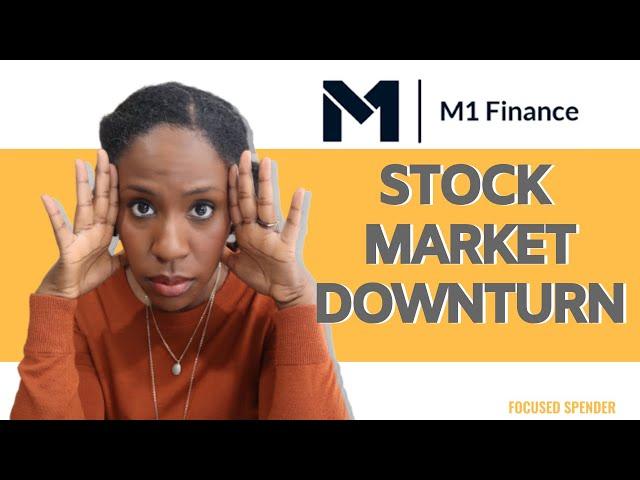 My M1 Finance BIG DROP! - How to Handle Stock Market Dips