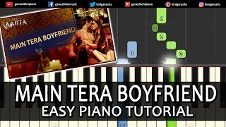 Main Tera Boyfriend Raabta|Hindi Song|Arijit Singh Neha Kakkar| Piano Tutorials Chord By Ganesh Kini