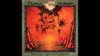Trappist Afterland - My Own Light Divine