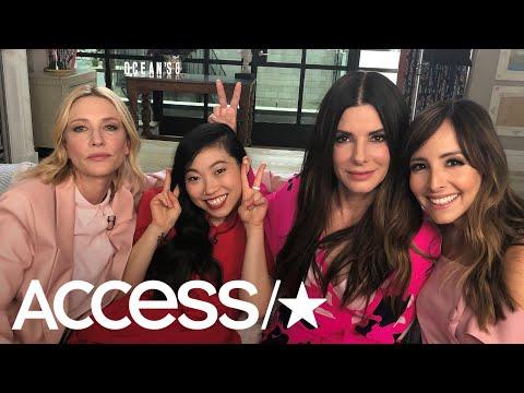 'Ocean's 8': Cate Blanchett, Awkwafina & Sandra Bullock Reveal Which Co-Star Stanned Over Rihanna