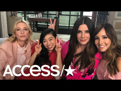 'Ocean's 8': Cate Blanchett, Awkwafina & Sandra Bullock Reveal Which CoStar Stanned Over Rihanna