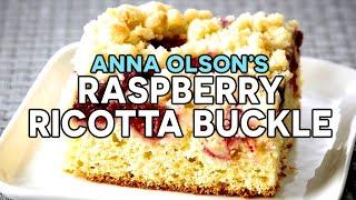 Anna Olson's Delicious Raspberry Ricotta Buckle Recipe!