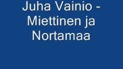 Juha Vainio - Miettinen ja Nortamaa