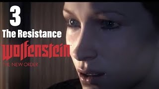 Wolfenstein The New Order Part 3-The Resistance