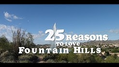 25 Reasons to Love Fountain Hills