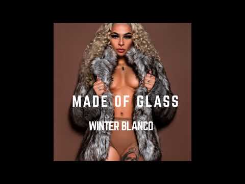 Made of Glass  Winter Blanco  SONG