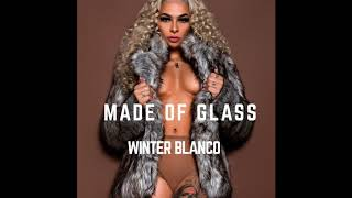 Made of Glass - Winter Blanco OFFICIAL SONG