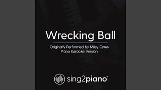 Wrecking Ball (Originally Performed By Miley Cyrus) (Piano Karaoke Version)