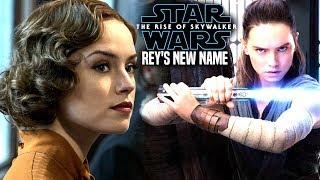 The Rise Of Skywalker Rey's New Name HUGE News Revealed! (Star Wars Episode 9)