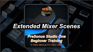 Extended Mixer Scenes - PreSonus Studio One Beginner Training