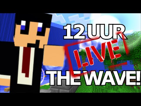 12u STREAM!! MINECRAFT THE WAVE!