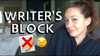 WRITERS BLOCK: How to write when you DON'T FEEL like writing | 7 Tips that have helped me write more