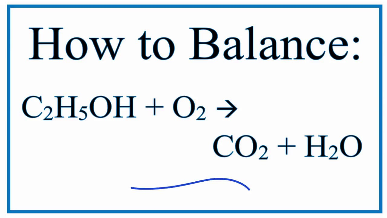 Balance C2H5OH + O2 = CO2 + H2O (Ethanol and Water)