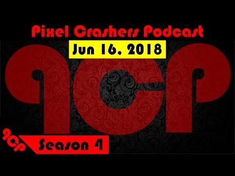 The Pixel Crashers Podcast: June 16, 2018 - E3 Retrospective Discussion