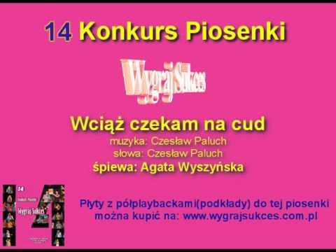 """""""Wciąż czekam na cud"""" - 14 Konkurs Piosenki """"Wygraj Sukces"""""""