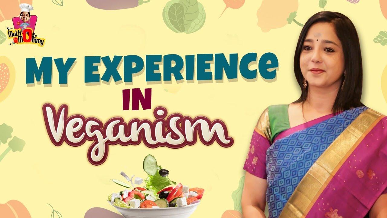 My experience in Veganism   Aishwariyaa Vlogs   Multi Mommy