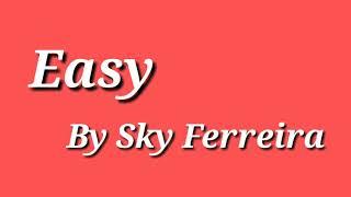 Sky Ferreira-Easy (Lyrics)
