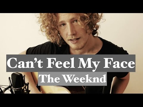 Can't Feel My Face - The Weeknd | Acoustic Cover Video