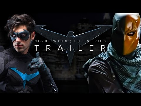 Nightwing: The Series - Trailer (Fan Film)